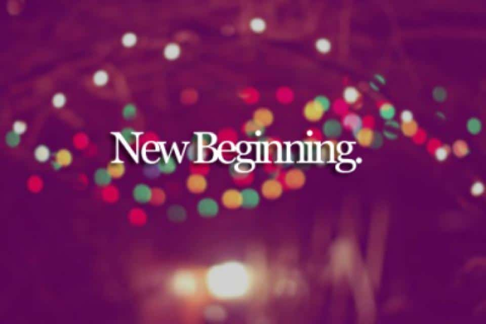 Think Of New Beginnings To Forget The Past And Change Your Life